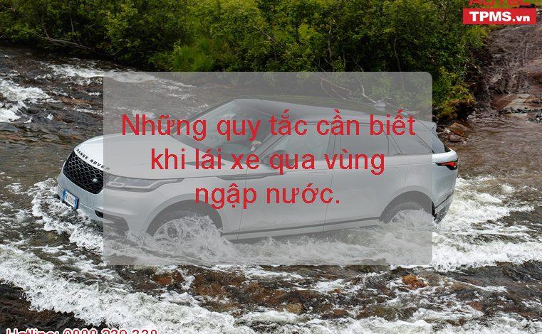 Những quy tắc cần biết khi lái xe qua vùng ngập nước